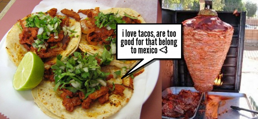i love tacos, are too good for that belong to mexico <3 ... | phrase.it