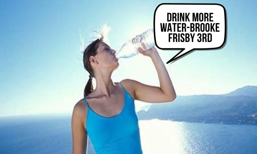Drink More water-Brooke Frisby 3rd  | phrase.it