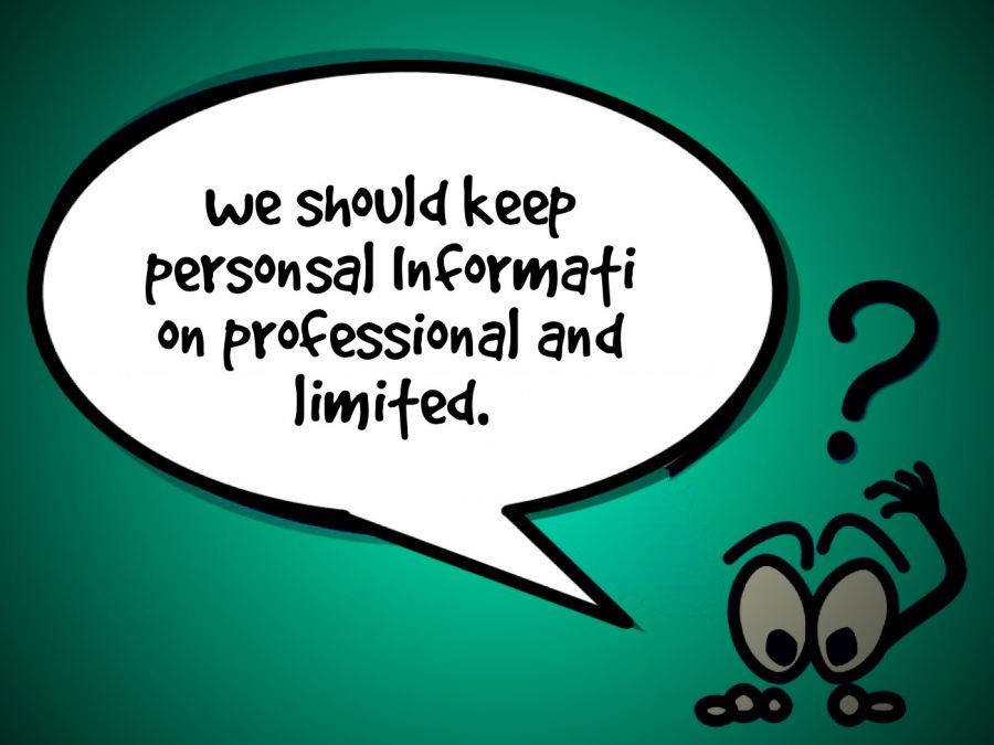 we should keep personsal Informati on professional and limit... | phrase.it